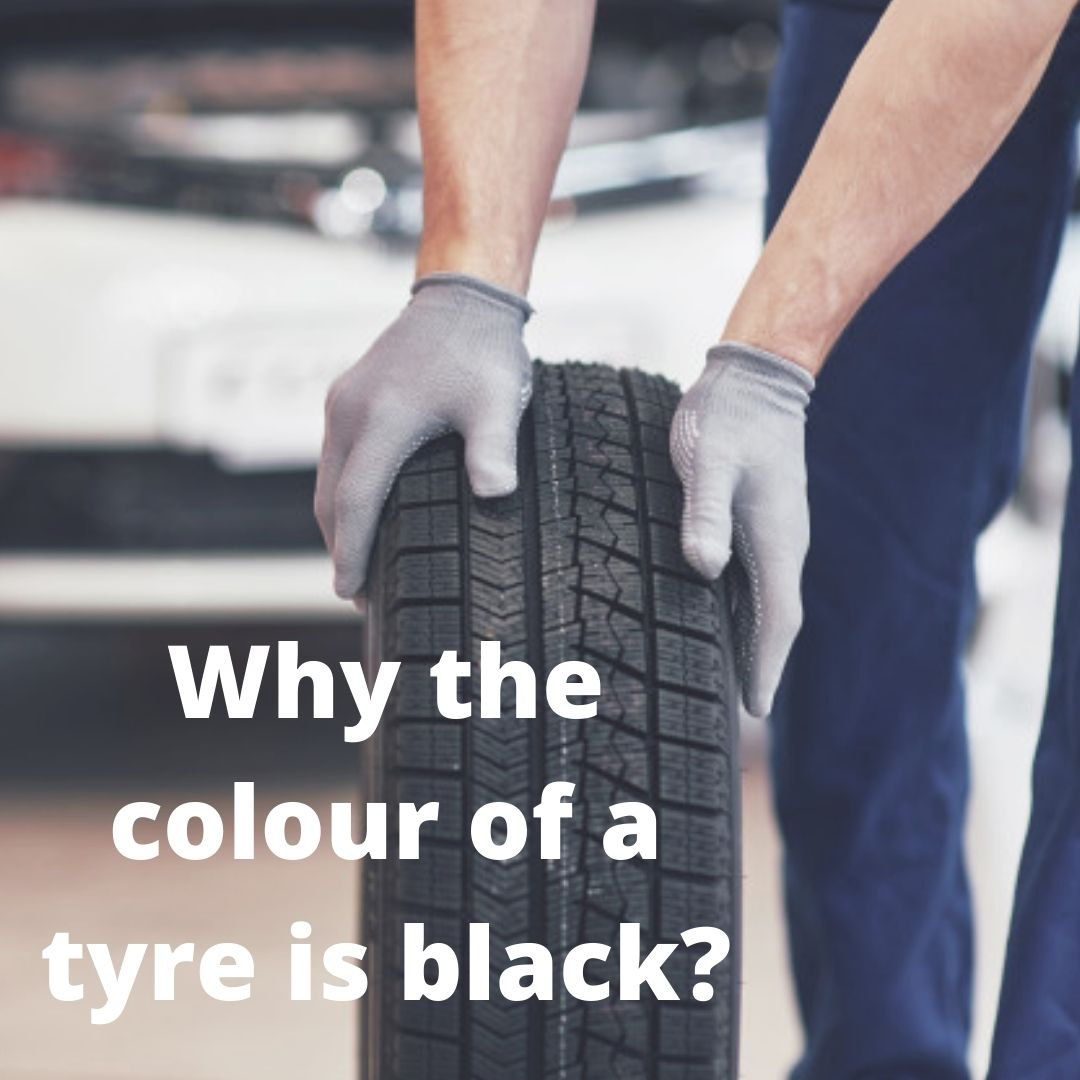 Why the colour of a tyre is black?