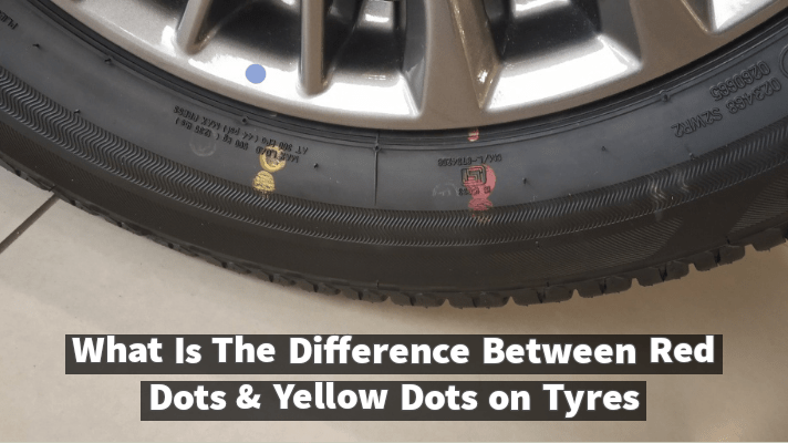 What Is The Difference Between Red Dots & Yellow Dots on Tyres?