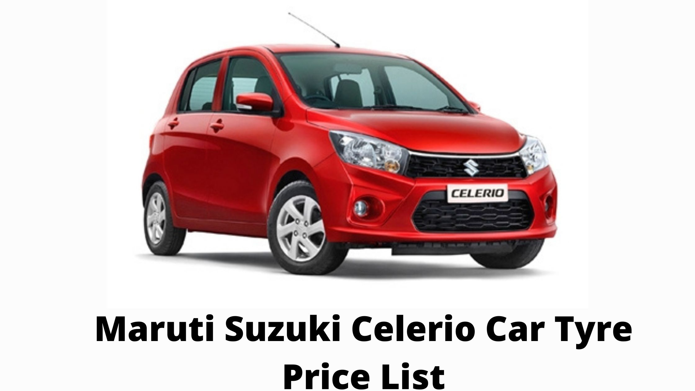 Maruti Suzuki Celerio Car Tyre Price List in India